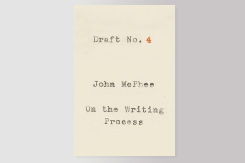 Draft No. 4: On the Writing Process