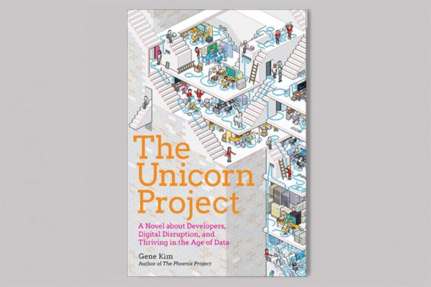 The Unicorn Project : A Novel about Developers, Digital Disruption, and Thriving in the Age of Data