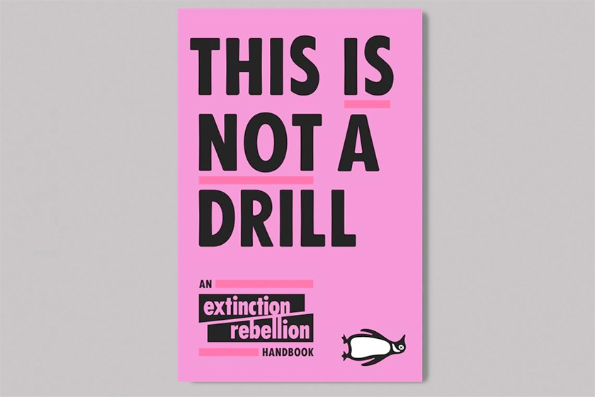 This Is Not A Drill - Extinction Rebellion
