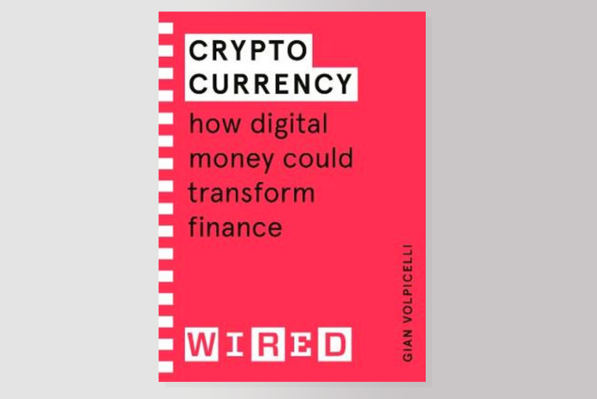Cryptocurrency (WIRED guides): How Digital Money Could Transform Finance